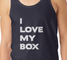 I love my box - white Tank Top