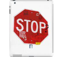 Stop? iPad Case/Skin