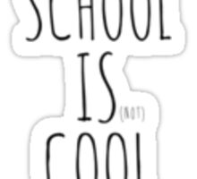 school is (not) cool Sticker