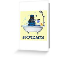 Darlek - EXFOLIATE! Greeting Card