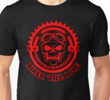 Biker Till I Die, Funny Saying Quote Gift For Biker Lovers Unisex T-Shirt