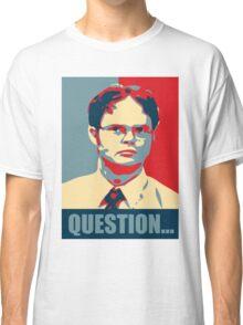 Question..... Classic T-Shirt