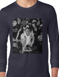 Kendrick Lamar - Alright (Music Video) Long Sleeve T-Shirt