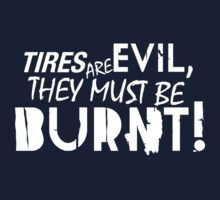 Tires are evil, they must be burnt! (2) by PlanDesigner