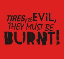 Tires are evil, they must be burnt! (3) One Piece - Long Sleeve