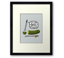 Don't play with dead pickles Framed Print