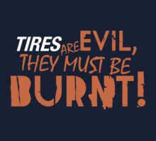 Tires are evil, they must be burnt! (4) One Piece - Long Sleeve