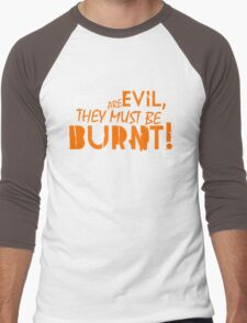 Tires are evil, they must be burnt! (4) Men's Baseball ¾ T-Shirt