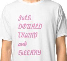 F Trump and Hillary Classic T-Shirt
