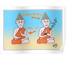 Buddha's Weekend Poster