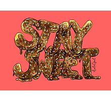 Stay Sweet Watercolor Typography Painting Photographic Print
