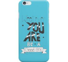 Whatever you are iPhone Case/Skin