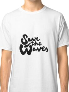 Save The Waves Classic T-Shirt