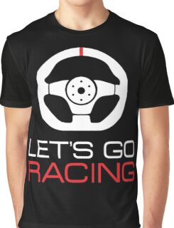 Let's go racing! Graphic T-Shirt