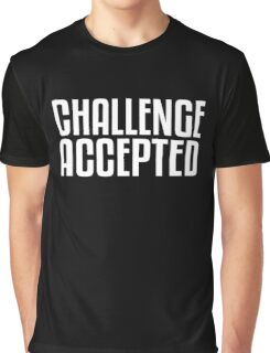 Challenge Accepted Graphic T-Shirt