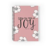Follow The Path Of Joy Spiral Notebook