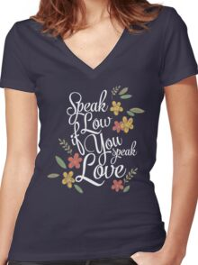 Speak Low If You Speak Love Women's Fitted V-Neck T-Shirt