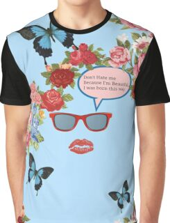 don't hate me because I'm beautiful Graphic T-Shirt