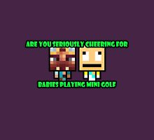 Are you Seriously Cheering For Babies Playing Mini Golf Unisex T-Shirt
