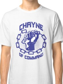 Chayne of Command Classic T-Shirt