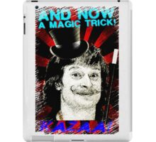 And Now A Magic Trick! iPad Case/Skin