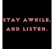 Stay Awhile Photographic Print