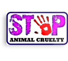 STOP violence against animals! Metal Print