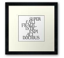 Supercalifragilisticexpialidocious - Mary Poppins Framed Print