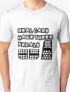 real cars have three pedals Unisex T-Shirt