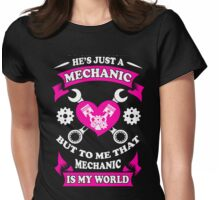MECHANIC IS MY WORLD Womens Fitted T-Shirt