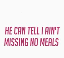 Ain't Missing No Meals by sayers