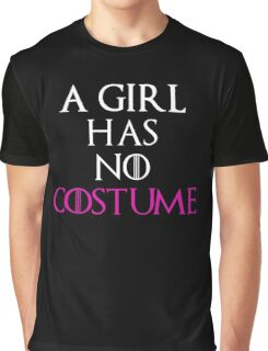 A Girl Has No Costume Shirt - Funny Halloween Shirt Graphic T-Shirt