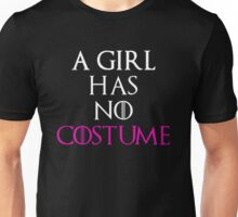 A Girl Has No Costume Shirt - Funny Halloween Shirt Unisex T-Shirt