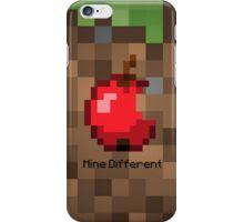Mine Different iPhone Case/Skin