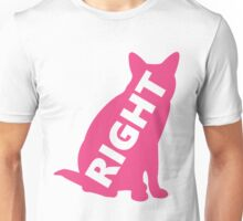 Right In The Pussy (tall, one word) Unisex T-Shirt