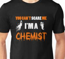 Chemist - You Can't Care Me I'm A Chemist T-shirts Unisex T-Shirt