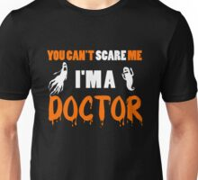 Doctor - You Can't Care Me I'm A Doctor T-shirts Unisex T-Shirt