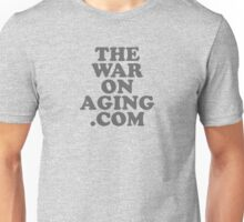 The War On Aging Unisex T-Shirt
