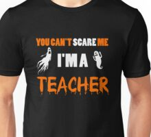 Teacher - You Can't Care Me I'm A Teacher T-shirts Unisex T-Shirt