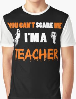 Teacher - You Can't Care Me I'm A Teacher T-shirts Graphic T-Shirt