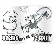 Bears don't dig on dancing! Poster