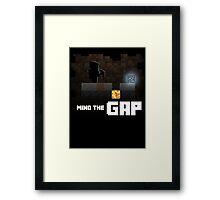 Mind the GAP - Minecraft Framed Print