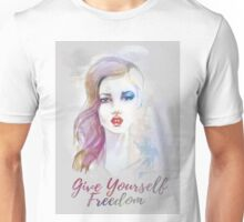 Give yourself freedom! Hand-painted portrait of a woman in watercolor. Unisex T-Shirt