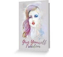 Give yourself freedom! Hand-painted portrait of a woman in watercolor. Greeting Card