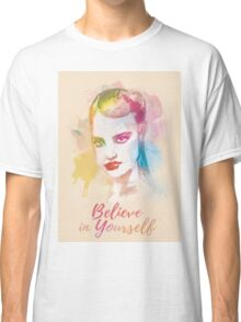 Believe in yourself! Hand-painted portrait of a woman in watercolor.  Classic T-Shirt