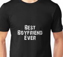 Best Boyfriend Ever Lovers Couples Gift Unisex T-Shirt