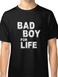 Bad Boy for Life Gym Workout Classic T-Shirt