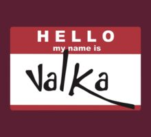 HELLO my name is: VALKA by turntechgodhead