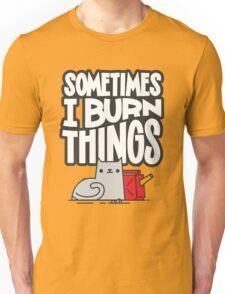 Sometimes I Burn Things Cat Unisex T-Shirt