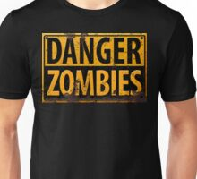 Danger : Zombies Sign Unisex T-Shirt